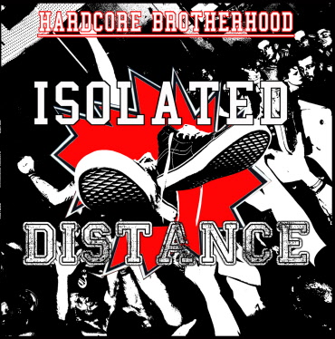 Distance / Isolated - Hardcore Brotherhood Split-CD