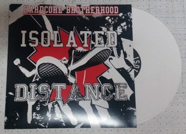 Distance / Isolated - Hardcore Brotherhood Split-LP (lim. 100, white Vinyl)